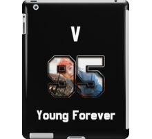Young Forever - V iPad Case/Skin