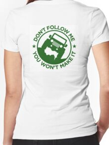 Don't Follow ME You Won't Make It. in Drak Green Women's Fitted V-Neck T-Shirt