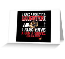 Hillbilly - I Have A Beautiful Daughter Black Distressed Variant Greeting Card