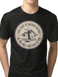 Take Care of Mother Nature - Version 2 Tri-blend T-Shirt