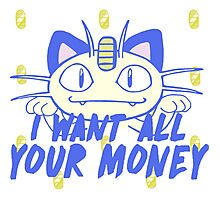 I want all your money Photographic Print