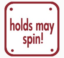 Holds May Spin! Kids Tee
