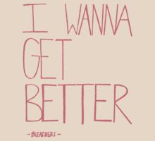 I Wanna Get Better T-Shirt