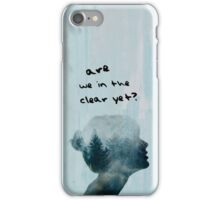 ARE WE IN THE CLEAR YET? iPhone Case/Skin