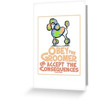 Obey The Groomer Greeting Card
