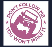 Dont Follow Me You Wont Make It. Pink Baby Tee