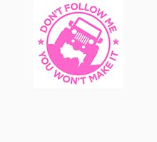 Dont Follow Me You Wont Make It. Pink Women's Fitted V-Neck T-Shirt