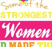 God Found Stroung Women - Autism Mom T Shirt Sticker
