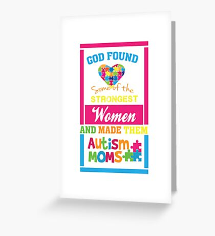 God Found Stroung Women - Autism Mom T Shirt Greeting Card