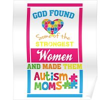 God Found Stroung Women - Autism Mom T Shirt Poster