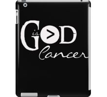 God is Greater Than Cancer - Christian Hope T Shirt iPad Case/Skin