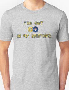 Got Go In my Britches Unisex T-Shirt