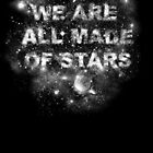 We Are All Made Of Stars by frogafro