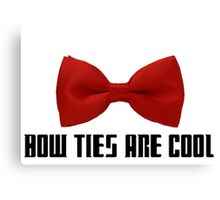 Bow ties are cool Canvas Print