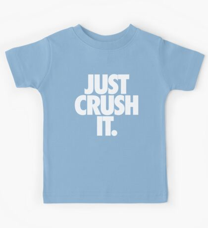 JUST CRUSH IT. Kids Tee