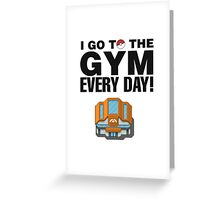 I go to the gym everyday Greeting Card