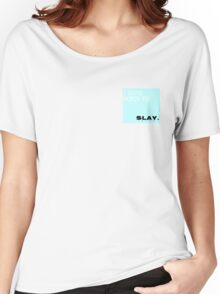 I was born to... Slay.  Women's Relaxed Fit T-Shirt