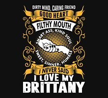 Dirty Mind Caring Friend Good Heart Filthy Mouth Smart Ass Brittany Unisex T-Shirt
