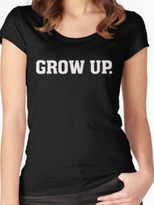 Grow Up - Funny Humor T Shirt Women's Fitted Scoop T-Shirt