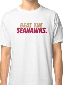 Beat the Seahawks Classic T-Shirt