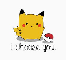 I CHOOSE YOU PIKACHU Unisex T-Shirt