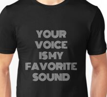 Your Voice Is My Favorite Sound Unisex T-Shirt