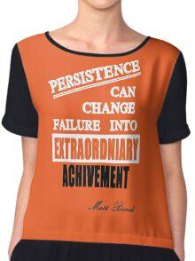 Persistence can change failure, inspiring Quote By Matt Biondi, Swimmer Chiffon Top