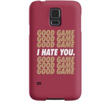 49ers Good Game I Hate You.  Samsung Galaxy Case/Skin
