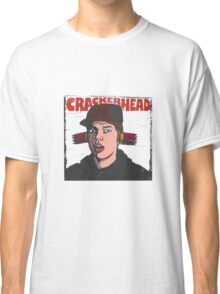 Crackerhead Classic T-Shirt