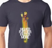 Higher Further Faster More Unisex T-Shirt