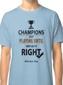 Billie Jean King Tennis player Inspirational Motivational Quotes Classic T-Shirt