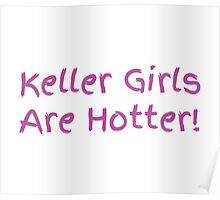 Keller girls are hotter Poster