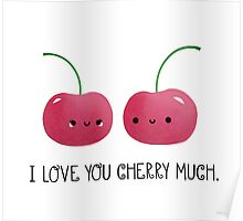 I Love You Cherry Much Poster