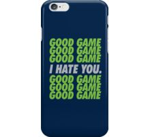 Seahawks Good Game I Hate You iPhone Case/Skin