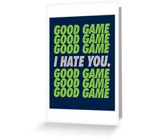 Seahawks Good Game I Hate You Greeting Card