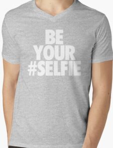 BE YOUR SELFIE Mens V-Neck T-Shirt