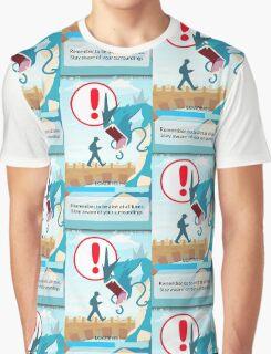 Beware your surroundings! Graphic T-Shirt