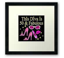 THIS DIVA IS 50 AND FABULOUS FUN DESIGN Framed Print