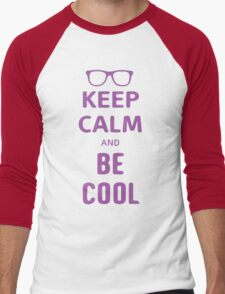 Keep Calm And Be Cool T-Shirt