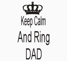 Keep calm and ring dad One Piece - Short Sleeve