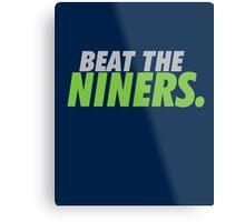 Beat the Niners Metal Print