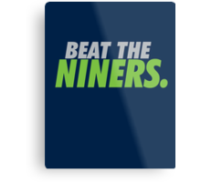 Beat the Niners Metal Print