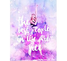 THE BEST PEOPLE IN LIFE ARE FREE Photographic Print