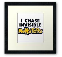Pokemon Go I Chase Invisible Monsters Framed Print