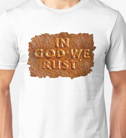 In God We Rust Unisex T-Shirt