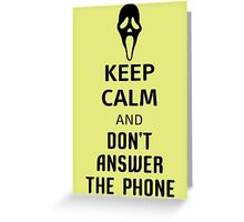 Keep Calm And Dont Answer The Phone Greeting Card