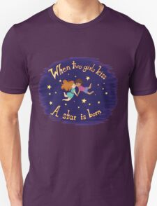 When two girls kiss... Unisex T-Shirt