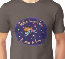 When two girls kiss... Unisex T-Shirt