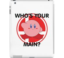 Who's Your Main? Kirby! iPad Case/Skin