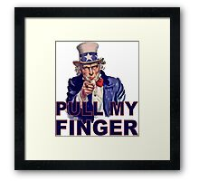 Funny Uncle Sam I Want You - Pull My Finger Protest Joke Cartoon Farting Parody Framed Print